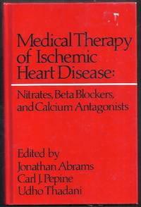 Medical Therapy of Ischemic Heart Disease:  Nitrates, Beta Blockers, and Calcium Antagonists