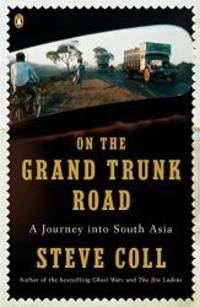 On the Grand Trunk Road: A Journey into South Asia by Steve Coll - Paperback - 2009-05-07 - from Books Express (SKU: 0143115197n)