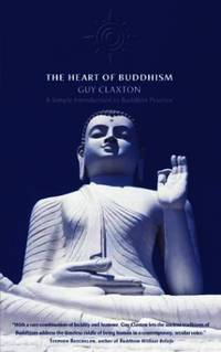 image of The Heart of Buddhism: A Simple Introduction to Buddhist Practice: Practical Wisdom for an Agitated World