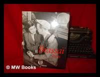 Brassaï Paris, 1899-1984 : Brassaï's universal art