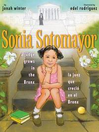 image of Sonia Sotomayor : A Judge Grows in the Bronx/la Juez Que Creci? en el Bronx