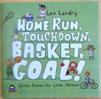 Homerun, Touchdown, Basket, Goal!: Sports Poems for Little Athletes