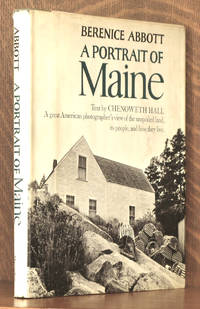 A PORTRAIT OF MAINE - A GREAT AMERICAN PHOTOGRAPHER'S VIEW OF THE UNSPOILED LAND, ITS PEOPLE, AND HOW THEY LIVE.