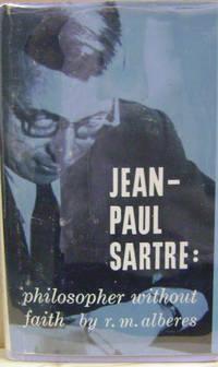 Jean-Paul Sartre:  Philosopher Without Faith