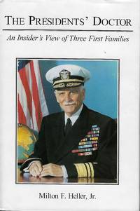 THE PRESIDENTS' DOCTOR: AN INSIDER'S VIEW OF THREE FIRST FAMILIES