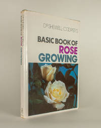 Basic Book of Rose Growing by Dr. W. E Shewell-Cooper - 1975