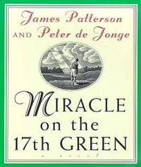 Miracle on the 17th Green by James Patterson - Paperback - 1999-07-08 - from Books Express and Biblio.com