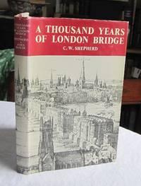 A Thousand Years of London Bridge