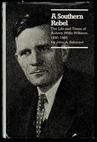 image of A Southern Rebel: The Life and Times of Aubrey Willis Williams, 1890-1965 (The Fred W. Morrison series in Southern studies)