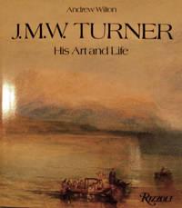 J.M.W. Turner His Art and Life