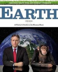 image of The Daily Show with Jon Stewart Presents Earth (the Book) : A Visitor's Guide to the Human Race