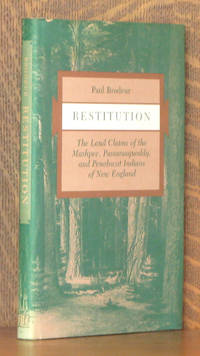 RESTITUTION, THE LAND CLAIMS OF THE MASHPEE, PASSAMAQUODDY, AND PENOBSCOT INDIANS OF NEW ENGLAND