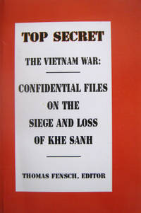 The Vietnam War: Confidential Files on the Siege and Loss of Khe Sanh