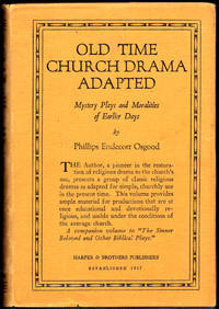 Old Time Church Drama Adapted: Mystery Plays and Moralities or Earlier Days