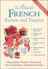 The Ultimate French Review and Practice: Mastering French Grammar for Confident Communication...