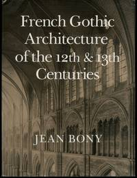image of French Gothic Architecture of the 12th and 13th Centuries (California Studies in the History of Art) (Volume 20)