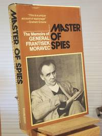 Master of spies: The memoirs of General Frantisek Moravec