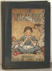 The Mary Frances Sewing Book or Adventures Among the Thimble People