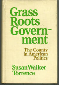 GRASS ROOTS GOVERNMENT The County in American Politics