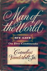 image of MAN OF THE WORLD: MY LIFE ON FIVE CONTINENTS
