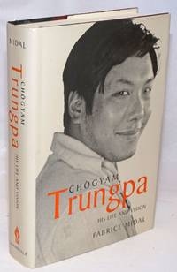 Chogyam Trungpa; His Life and Vision. Translated by Ian Monk; Foreword by Diana J. Mukpo