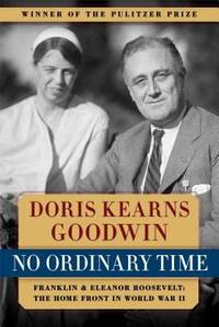 No Ordinary Time: Franklin and Eleanor Roosevelt: The Home Front in World War II by  Doris Kearns Goodwin - Paperback - 1995 - from ThriftBooks (SKU: G0684804484I3N10)