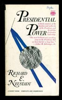 Presidential Power: Politics of Leadership from F.D.R.to Carter