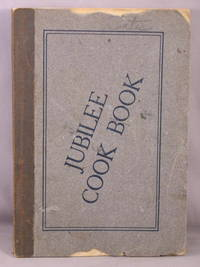 Jubilee Cook Book: Valuable Recipes.