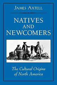 image of Natives and Newcomers: The Cultural Origins of North America