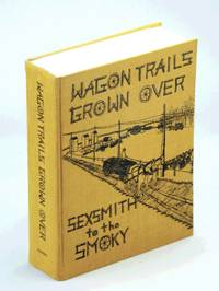Wagon Trail Grown Over - Sexsmith to the Smoky: History of Sexsmith, Alberta and District