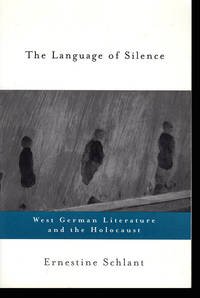 The Language of Silence: West German Literature and the Holocaust