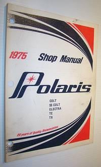 1975 Polaris Snowmobile Shop Manual: Colt, SS Colt, Electra, TC, TX - Part No. 9910307