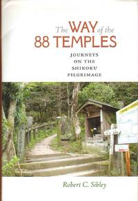 THE WAY OF THE 88 TEMPLES Journeys on the Shikoku Pilgrimage
