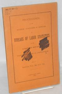 Proceedings of the National Association of Officials of Bureaus of Labor Statistics in the United States.  Thirteenth annual convention, held at Nashville, Tenn., May 19-21, 1897