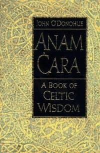 image of Anam Cara : A Book of Celtic Wisdom