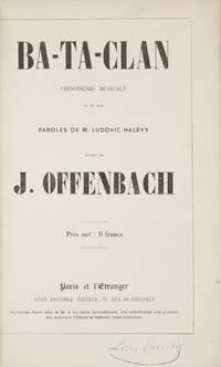 Ba-Ta-Clan Chinoiserie Musicale en un Acte Paroles de M. Ludovic Halévy... Prix net: 6 francs. [Piano-vocal score]