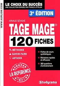 TAGE MAGE : 120 fiches méthodes  savoir-faire et astuces