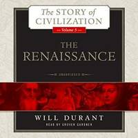 image of The Renaissance: A History of Civilization in Italy from 1304 -1576 AD (The Story of Civilization series, Volume 5) (Story of Civilization (Audio))