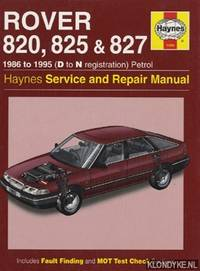 Haynes Service And Repair Manual. Rover 820, 825 & 827. 1986 to 1995 (D to N registration) petrol