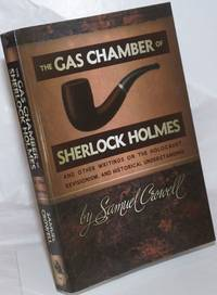 image of The Gas Chamber of Sherlock Holmes, And Other Writings on the Holocaust, Revisionism, and Historical Understanding