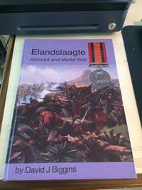 Elandslaagte: An Account of the Battle and Medal Roll for the Queen's South Africa Medal 1899-1902