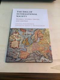 image of The Idea of International Society: Erasmus, Vitoria, Gentili and Grotius