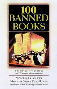 100 Banned Books : Censorship Histories of World Literature