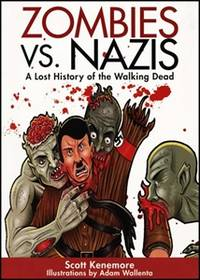 Zombies vs. Nazis : A Lost History of the Walking Dead