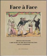 Face à Face: French and English Caricatures of the French Revolution and Its Afterrmath