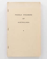 Paddle Steamers of Australasia... With the main contribution on River Murray System Vessels by...