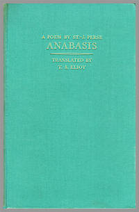 ANABASIS. A POEM BY ST.-J. PERSE WITH A TRANSLATION INTO ENGLISH...