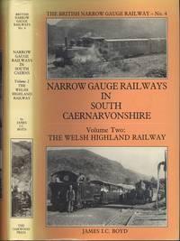 Narrow Gauge Railways in South Caernarvonshire Volume 2 - The Welsh Highland Railway