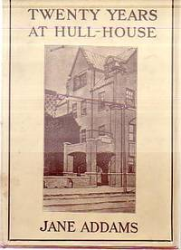 image of TWENTY YEARS AT HULL-HOUSE With Autobiographical Notes