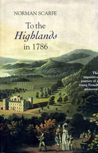 To the Highlands in 1786: The Inquisitive Journey of a Young French Aristocrat